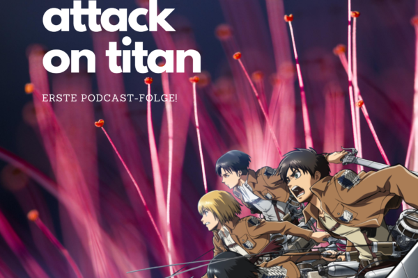 Attack on Titan – Mein Überraschungshit des Jahres!
